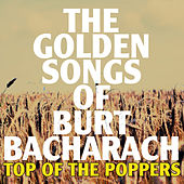 The Golden Songs of Burt Barcharach by Top Of The Poppers
