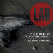 The Bird That Winds the Spring / Blood Is Thicker by Lau