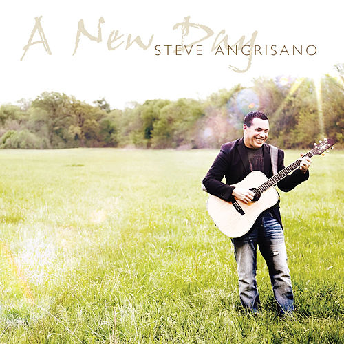 A New Day by Steve Angrisano