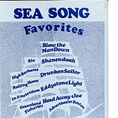 Favorite Sea Songs - Songs from the Age of Sail by The X Seamen's Institute