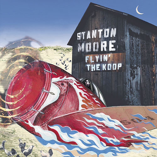 Flyin' The Koop by Stanton Moore