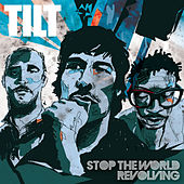 Stop the World Revolving - The Best of Tilt by Tilt