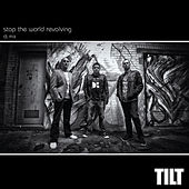 Stop the World Revolving - Tilt 20th Anniversary DJ Mix by Various Artists