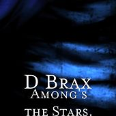 Among's the Stars. by D Brax
