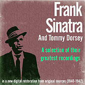 A Selection of Their Greatest Recordings (In a New Digital Restoration from Original Sources) [1940-1942] by Frank Sinatra