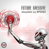 Future Gressive (Compiled By Spider) by Various Artists