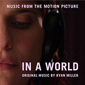 In a World (Original Motion Picture Soundtrack) by Ryan Miller