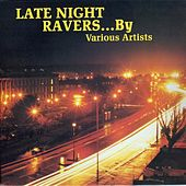Late Night Ravers by Various Artists