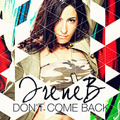 Don't Come Back by IreneB