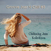 Groove Jazz N Chill #3 by Chillaxing Jazz Kollektion