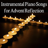 Instrumental Piano Songs for Advent Reflection by The O'Neill Brothers Group