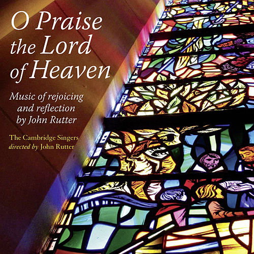 O Praise the Lord of Heaven by The Cambridge Singers
