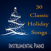 30 Classic Holiday Songs: Instrumental Piano by The O'Neill Brothers Group