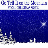 Go Tell It on the Mountain: Vocal Christmas Songs by The O'Neill Brothers Group