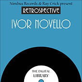 A Retrospective Ivor Novello by Various Artists