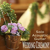 Wedding Ceremony: Solo Acoustic Guitar by The O'Neill Brothers Group