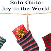 Solo Guitar Christmas: Joy to the World by The O'Neill Brothers Group