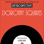 A Retrospective Dorothy Squires by Dorothy Squires