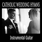 Catholic Wedding Hymns: Instrumental Guitar by The O'Neill Brothers Group