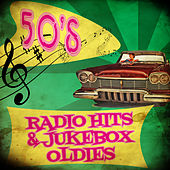 50's Radio Hits & Jukebox Oldies by Various Artists