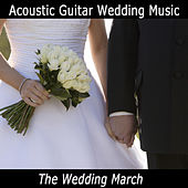 Acoustic Guitar Wedding Music: The Wedding March by The O'Neill Brothers Group
