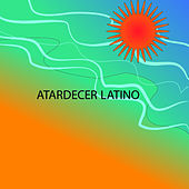 Atardecer Latino by Various Artists