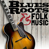 Blues Roots & Folk Music by Various Artists