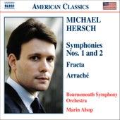HERSCH: Symphonies Nos. 1 & 2 / Fracta / Arrache by Bournemouth Symphony Orchestra