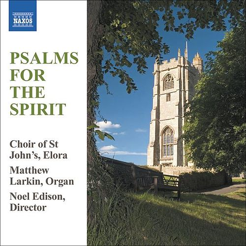 PSALMS FOR THE SPIRIT by Elora St. John's Choir