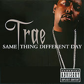 Same Thing Different Day by Trae