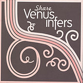 Share Venus Infers by Venus Infers