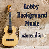 Lobby Background Music: Instrumental Guitar by The O'Neill Brothers Group