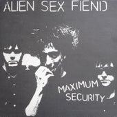 Maximum Security by Alien Sex Fiend