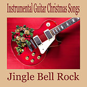 Instrumental Guitar Christmas Songs: Jingle Bell Rock by The O'Neill Brothers Group