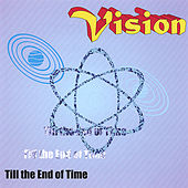 Till the End of Time by Vision
