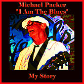 I Am the Blues: My Story by Various Artists