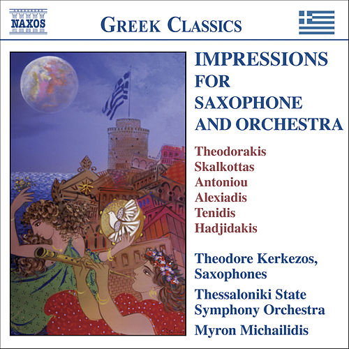 IMPRESSIONS FOR SAXOPHONE AND ORCHESTRA - Virtuosic Works by 20t by Theodore Kerkezos