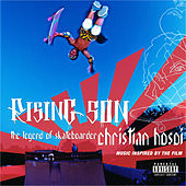 Rising Son: Legend Of Skateboarder Christian Hosoi:  Original So by Various Artists
