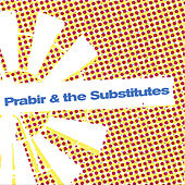 Prabir & The Substitutes EP by Prabir & The Substitutes