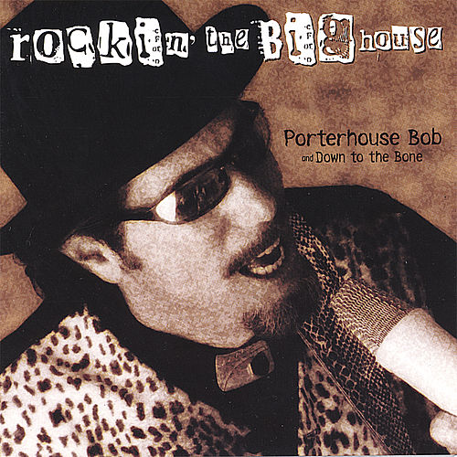 Rockin' The Big House by Porterhouse Bob