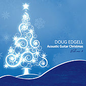 Acoustic Guitar Christmas, Vol. 2 by Doug Edgell