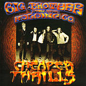 Cheaper Thrills by Big Brother & The Holding Company