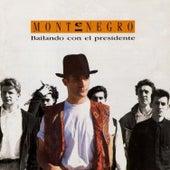 Bailando Con el Presidente by Monte Negro