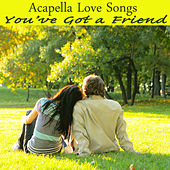 Acapella Love Songs: You've Got a Friend by The O'Neill Brothers Group
