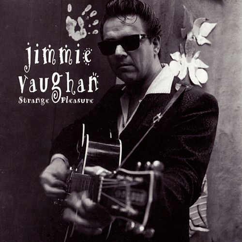 Strange Pleasure by Jimmie Vaughan