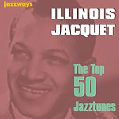 The Top 50 Jazztunes by Illinois Jacquet