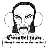 Mickey Mouse and the Goodbye Man von Grinderman