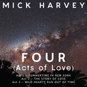 FOUR (Acts of Love) von Mick Harvey