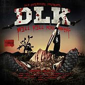 DLK Enterprise Presents: DLK Will Kill You by Various Artists