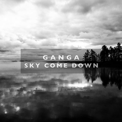 Sky Come Down by Ganga (Hindi)